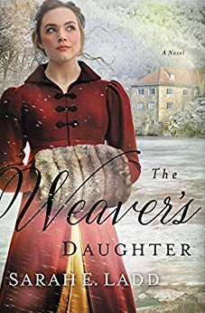 The Weaver's Daughter Sarah E. Ladd