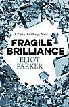 Fragile Brilliance by Eliot Parker